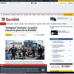 """""""Indignés"""" français : la police évacue la place de la Bastille"""