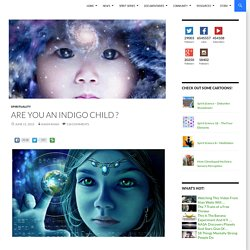 Are You An Indigo Child ?