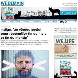 """Indigo, """"un réseau social pour réconcilier fin du mois et fin du monde"""""""