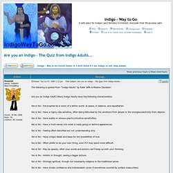 View topic - Are you an Indigo - The Quiz from Indigo Adults...