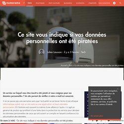 Ce site vous indique si vos données personnelles ont été piratées - Tech