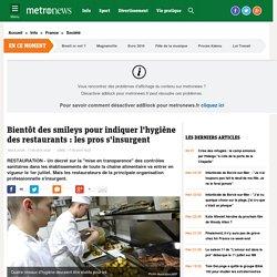 METRONEWS 17/06/16 Bientôt des smileys pour indiquer l'hygiène des restaurants : les pros s'insurgent