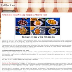 IndiRecipes: What Makes Indian Non Veg Recipes an Absolute Treat