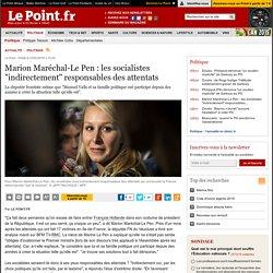 """Marion Maréchal-Le Pen : les socialistes """"indirectement"""" responsables des attentats"""