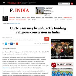 Uncle Sam may be indirectly funding religious conversion in India