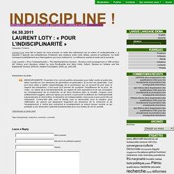 Laurent Loty : «Pour l'indisciplinarité»