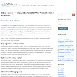 Indispensable Mobile App Features for User Acquisition and Retention