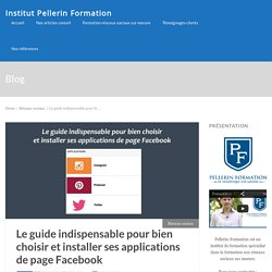 Le guide indispensable pour bien choisir et installer ses applications de page Facebook