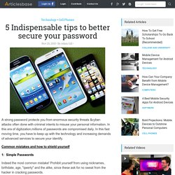 5 Indispensable tips to better secure your password