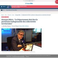 Georges Méric : Le Département doit être le partenaire indispensable des collectivités territoriales