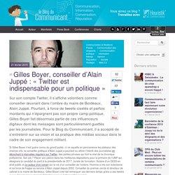 Gilles Boyer, conseiller d'Alain Juppé : « Twitter est indispensable pour un politique »