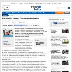 Internet et les réseaux : l'indispensable éducation - RTBF Opinions