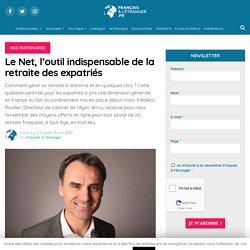 Le Net, l'outil indispensable de la retraite des expatriés - Journal des Français à l'étranger