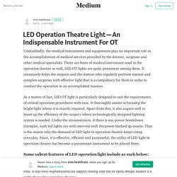 LED Operation Theatre Light—An Indispensable Instrument For OT