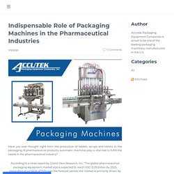 Indispensable Role of Packaging Machines in the Pharmaceutical Industries