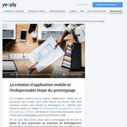 La création d'app mobile et l'indispensable étape du prototypage