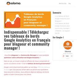 Indispensable ! Téléchargez vos tableaux de bords Google Analytics en Français pour blogueur et community manager !