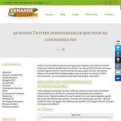 23 outils Twitter indispensables que vous ne connaissez pas