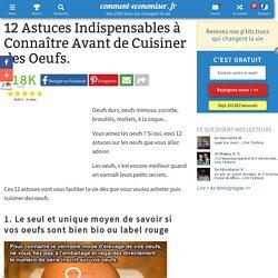 12 Astuces Indispensables à Connaître Avant de Cuisiner des Oeufs.