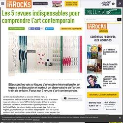 Les 5 revues indispensables pour comprendre l'art contemporain
