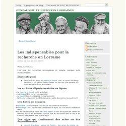 Les indispensables pour la recherche en Lorraine - généalogie et histoires lorraines