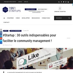 #Startup : 30 outils indispensables pour faciliter le community management