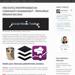 Mes Outils Indispensables au Community Management - Principaux Réseaux Sociaux