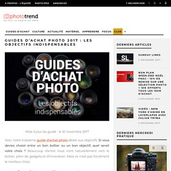 Guides d'achat photo : les objectifs indispensables - Phototrend.fr