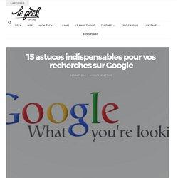 15 astuces indispensables pour vos recherches sur Google