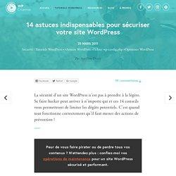 14 astuces indispensables pour sécuriser votre site WordPress