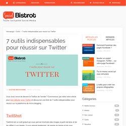 7 outils indispensables pour réussir sur TwitterSocial Bistrot