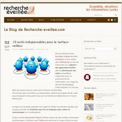 10 outils indispensables pour le twitteur-veilleur
