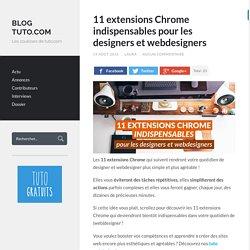 11 extensions Chrome indispensables pour les webdesigners