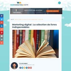 ▷ Marketing digital : La sélection de livres indispensables