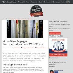 6 modèles de pages indispensables pour WordPress