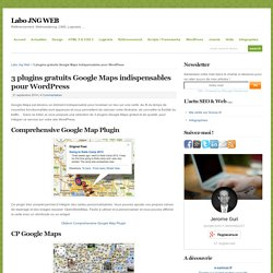 3 plugins gratuits Google Maps indispensables pour WordPress - Labo JNG WEB : Sites & Référencement