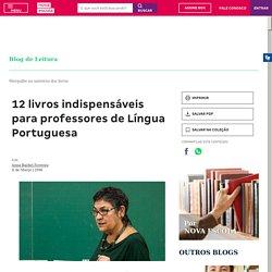 12 livros indispensáveis para professores de Língua Portuguesa