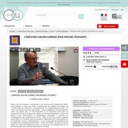 L'individu selon Leibniz (par Michel FICHANT) - Lycée d'État Jean Zay - Internat de Paris - CPGE