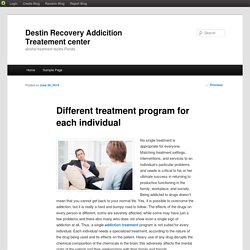 Different treatment program for each individual