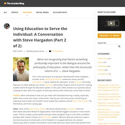 Using Education to Serve the Individual: A Conversation with Steve Hargadon (Part 2 of 2)