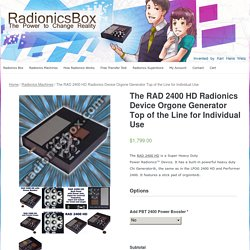 The RAD 2400 HD Radionics Device Orgone Generator Top of the Line for Individual Use - RadionicsBox