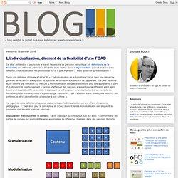 L'individualisation, élément de la flexibilité d'une FOAD