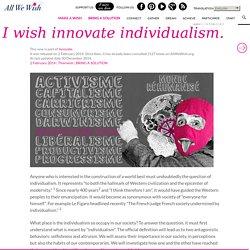 Je voeu innover l'individualisme. - AllWeWish
