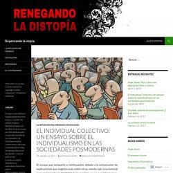 El Individual Colectivo: Un ensayo sobre el individualismo en las sociedades posmodernas