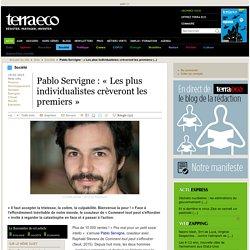 Pablo Servigne : « Les plus individualistes crèveront les premiers