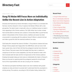 Kung FU Mulan Will Focus More on Individuality Unlike the Recent Live-in Action Adaptation – Directory Fast