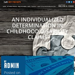 An Individualized Determination in Childhood Disability Claims - Melvin