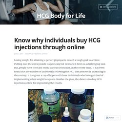 Know why individuals buy HCG injections through online – HCG Body for Life