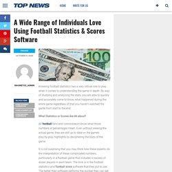 Range of Individuals Love Using Football Statistics