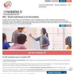 Le DIF (DROIT INDIVIDUEL À LA FORMATION)
